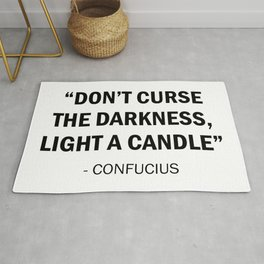 Don't Curse The Darkness. Light a Candle - Confucius Rug