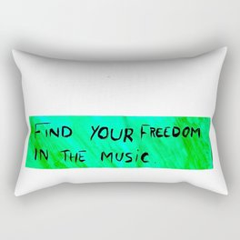 FIND YOUR FREEDOM IN THE MUSIC. Rectangular Pillow
