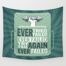 Ever Tried Ever Failed Try Again Inspirational Quote Wall Tapestry