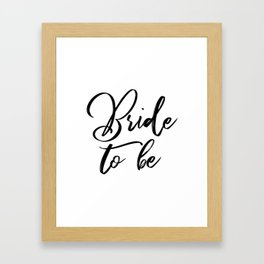 Bride to Be Gift Framed Art Print