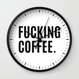 FUCKING COFFEE Wall Clock