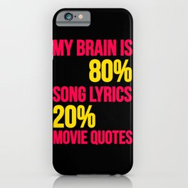 My brain | song lyrics and movie quotes iPhone Case
