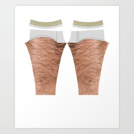 hairy leg...gings Art Print