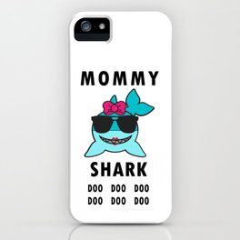 Mommy Shark Doo Doo Doo, Funny Mommy Shark iPhone Case