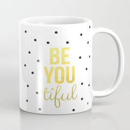 Black Gold Be You Tiful Brushtroke Watercolor Ink Typography Calligraphy Classic Quote Inspiration Coffee Mug