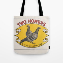 Two Homers (they always come back) Tote Bag