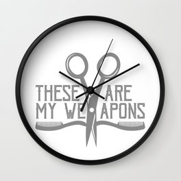 Hairstylist These are My Weapons Hair Dresser Wall Clock