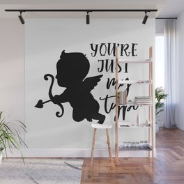 you're just my type Wall Mural