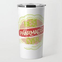 Best Pharmacist Ever Travel Mug