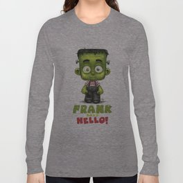 Frank says hello! Long Sleeve T-shirt
