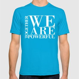 We Are Powerful – White on Nice T-shirt