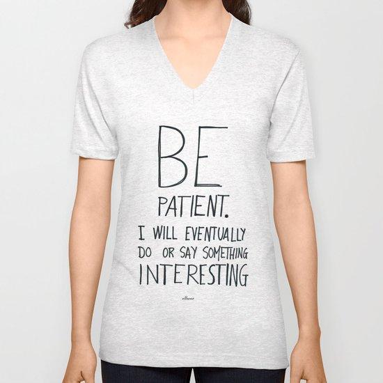 Be patient. Unisex V-Neck