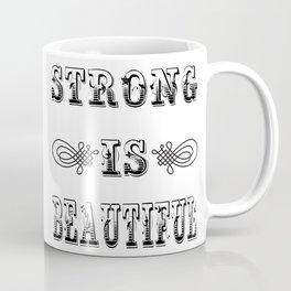 Strong Is Beautiful Coffee Mug
