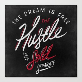 Hustle Sold Separate Canvas Print