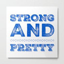 My Strength Makes Me Beautiful Metal Print