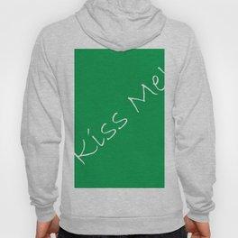 Kiss Me! Green Hoody