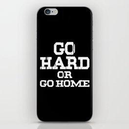 Go Hard or Go Home iPhone Skin