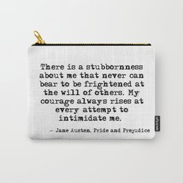 My courage always rises - Jane Austen Carry-All Pouch