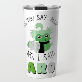I Said Aro Travel Mug