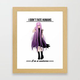 I don't date I'm a unicorn Framed Art Print