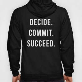 Decide. Commit. Succeed. Gym Quote Hoody