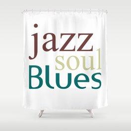 Jazz,soul,blues Shower Curtain