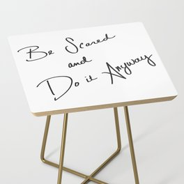 Be Scared and Do It Anyway Side Table