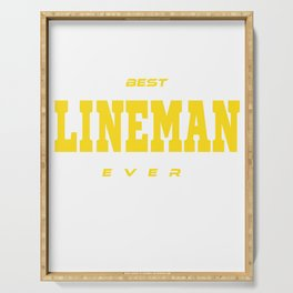 """""""Best Lineman Ever"""" tee design. Simple and unique gift. Makes a great gift for family this holiday!  Serving Tray"""