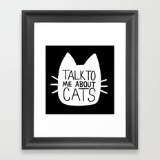 Talk to Me About Cats (white) Framed Art Print