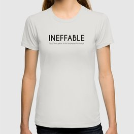 Ineffable - Beautiful Word Definition (white) T-shirt
