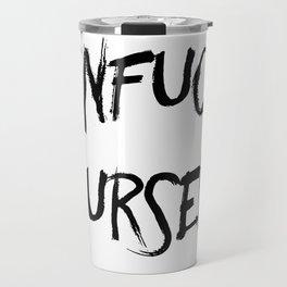 Unfuck Yourself Travel Mug
