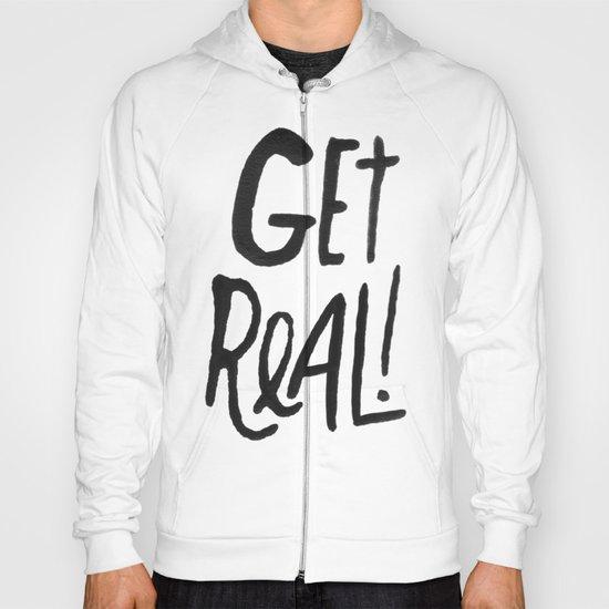 GET REAL! Hoody