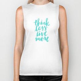 Think Less, Live More Biker Tank