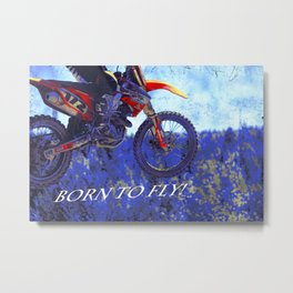 """Born to Fly!"" Motocross Racer Metal Print"