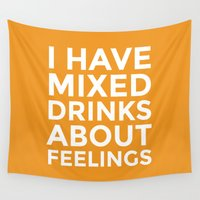 alcohol Wall Tapestries featuring I HAVE MIXED DRINKS ABOUT FEELINGS (Alcohol) by CreativeAngel