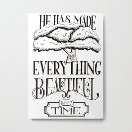 Ecclesiastes 3:11 Metal Print