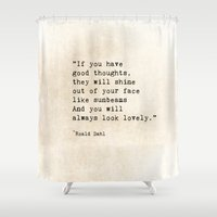 roald dahl Shower Curtains featuring Roald Dahl Lovely Quote by ShadeTree Photography
