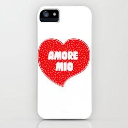 Amore Mio iPhone Case