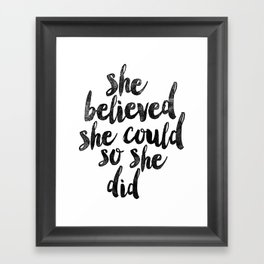 She Believed She Could So She Did black and white typography poster design bedroom wall home decor Framed Art Print
