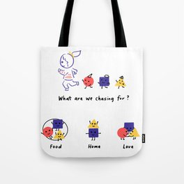 What Are We Chasing For? Tote Bag
