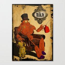 To Dad - Steampunk Canvas Print