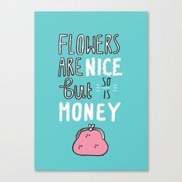 Money is Nice Canvas Print