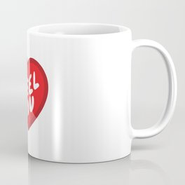 I Feel You Heart Coffee Mug