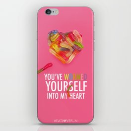 You've Wormed Yourself into my Heart iPhone Skin