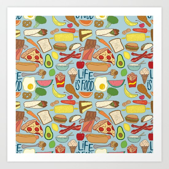LIFE IS FOOD Art Print