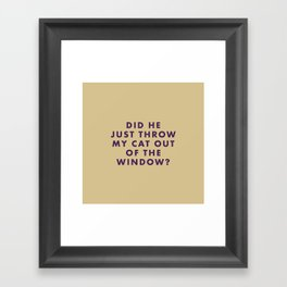 The Grand Budapest - Did he just throw my cat out of the window? Framed Art Print
