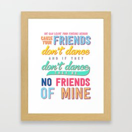If Your Friends Don't Dance (White) Framed Art Print