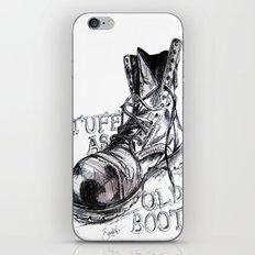 Tuff as old boots iPhone & iPod Skin