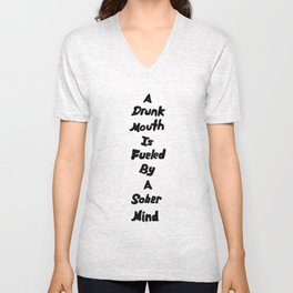 Drunk Mouth Sober Mind Unisex V-Neck