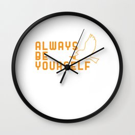 Always Be Yourself Feminist Confidence Gender Equality Women Empowerment Feminism Gift Wall Clock
